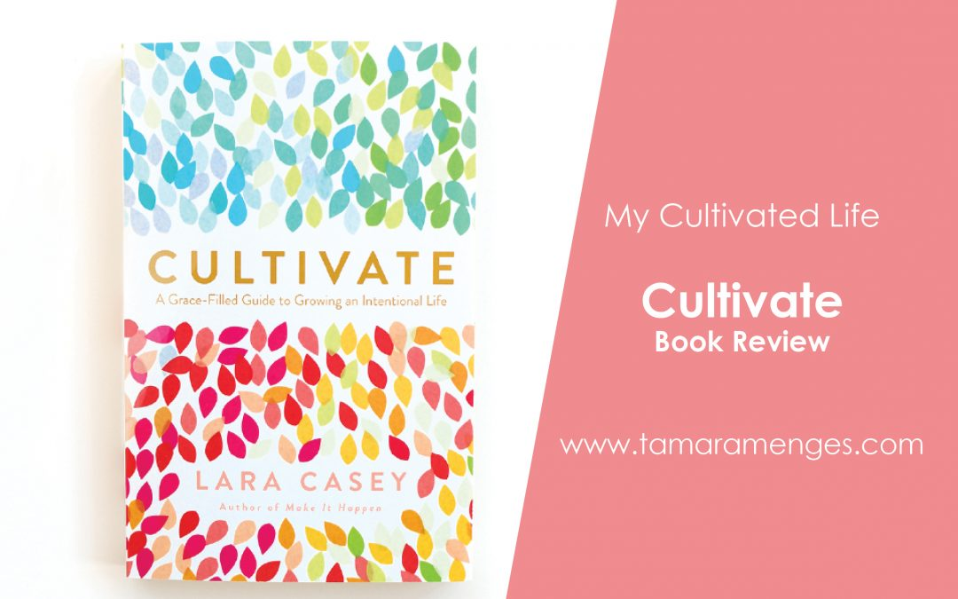 A Cultivated Life: Cultivate Book Review