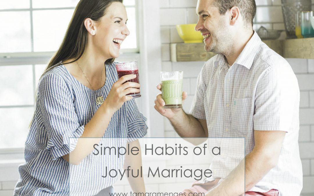 Simple Habits of a Joyful Marriage