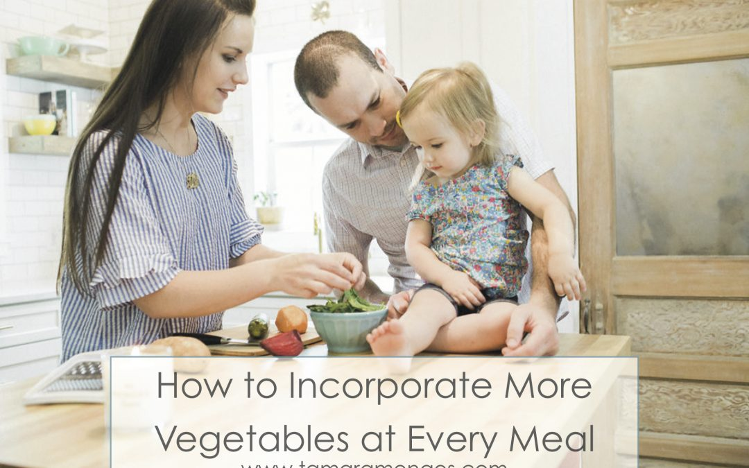 Eat More Vegetables at Every Meal